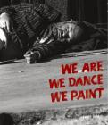 We Are We Dance We Paint Cover Image