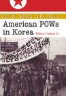 Cold Days in Hell: American POWs in Korea (Williams-Ford Texas A&M University Military History Series #141) Cover Image