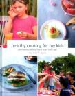 Healthy Cooking for My Kids: Preventing Obesity Starts at an Early Age Cover Image