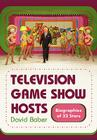 Television Game Show Hosts: Biographies of 32 Stars Cover Image