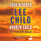 Better Off Dead: A Jack Reacher Novel Cover Image