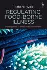 Regulating Food-Borne Illness: Investigation, Control and Enforcement Cover Image