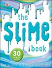 The Slime Book: All You Need to Know to Make the Perfect Slime Cover Image