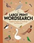 Large Print Wordsearch: Engaging Puzzles to Challenge and Entertain (Large Print Puzzles) Cover Image