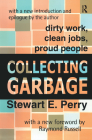 Collecting Garbage: Dirty Work, Clean Jobs, Proud People Cover Image