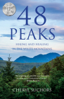 48 Peaks: Hiking and Healing in the White Mountains Cover Image