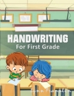 Handwriting for First Grade: Handwriting Practice Books for Kids Cover Image