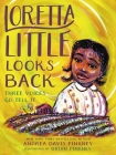 Loretta Little Looks Back: Three Voices Go Tell It Cover Image