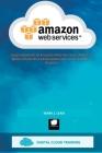 Amazon Web Services: Apprendimento di Amazon Web Services (AWS). La guida introduttiva passo passo per il principiante e l'esperto Cover Image