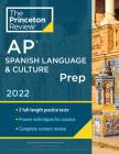 Princeton Review AP Spanish Language & Culture Prep, 2022: Practice Tests + Content Review + Strategies & Techniques (College Test Preparation) Cover Image