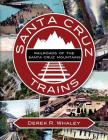 Santa Cruz Trains: Railroads of the Santa Cruz Mountains Cover Image
