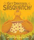 Get Dressed, Sasquatch! Cover Image