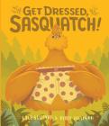 Get Dressed, Sasquatch! Cover Image