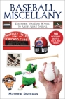 Baseball Miscellany: Everything You Ever Wanted to Know About Baseball (Books of Miscellany) Cover Image