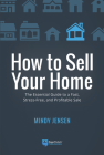 How to Sell Your Home: The Essential Guide to a Fast, Stress-Free, and Profitable Sale Cover Image