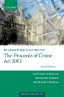Blackstone's Guide to the Proceeds of Crime ACT 2002 Cover Image