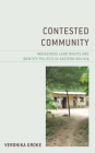 Contested Community: Indigenous Land Rights and Identity Politics in Eastern Bolivia Cover Image
