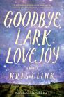 Goodbye, Lark Lovejoy Cover Image