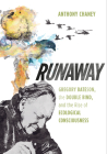 Runaway: Gregory Bateson, the Double Bind, and the Rise of Ecological Consciousness Cover Image