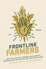 Frontline Farmers: How the National Farmers Union Resists Agribusiness and Creates Our New Food Future Cover Image