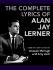 The Complete Lyrics of Alan Jay Lerner Cover Image