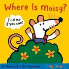 Where Is Maisy?: A Maisy Lift-the-Flap Book Cover Image