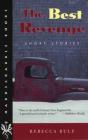 The Best Revenge: Short Stories (Hardscrabble Books-Fiction of New England) Cover Image