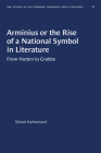 Arminius or the Rise of a National Symbol in Literature: From Hutten to Grabbe (University of North Carolina Studies in Germanic Languages a #8) Cover Image