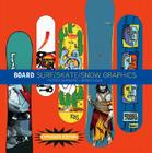 Board: Surf/Skate/Snow Graphics: Surf/Skate/Snow Graphics - Expanded Edition Cover Image