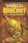 World of Warcraft and Philosophy: Wrath of the Philosopher King (Popular Culture & Philosophy #45) Cover Image