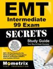 EMT Intermediate 99 Exam Secrets Study Guide: Emt-I 99 Test Review for the National Registry of Emergency Medical Technicians (Nremt) Intermediate 99 Cover Image