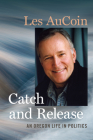 Catch and Release: An Oregon Life in Politics Cover Image