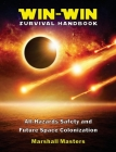 Win-Win Survival Handbook: All-Hazards Safety and Future Space Colonization Cover Image