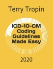 ICD-10-CM Coding Guidelines Made Easy: 2020 Cover Image