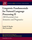 Linguistic Fundamentals for Natural Language Processing II: 100 Essentials from Semantics and Pragmatics (Synthesis Lectures on Human Language Technologies) Cover Image