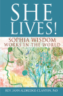 She Lives!: Sophia Wisdom Works in the World Cover Image