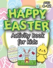 Happy Easter Activity Book for Kids: (Ages 4-12) Coloring, Mazes, Matching, Connect the Dots, Learn to Draw, Color by Number, and More! (Easter Gift f Cover Image