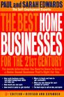The Best Home Businesses for the 21st Century: The Inside Information You Need to Know to Select a Home-Based Business That's Cover Image
