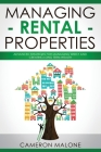 Managing Rental Properties: Advanced Strategies for Managing Wisely and Creating Long Term Wealth Cover Image