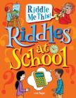 Riddles at School (Riddle Me This!) Cover Image
