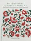 Embroidered Botanicals: Beautiful Motifs That Explore Stitching with Wool, Cotton, and Metallic Threads (Make Good: Japanese Craft Style) Cover Image