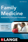 Family Medicine: Ambulatory Care and Prevention, Sixth Edition (Lange Clinical Manuals) Cover Image