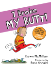 I Broke My Butt!: The Cheeky Sequel to the International Bestseller I Need a New Butt! Cover Image