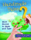 Handmade Tales 2: More Stories to Make and Take Cover Image