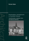 Postmodern Architecture in Socialist Poland: Transformation, Symbolic Form and National Identity (Architext) Cover Image