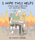 I Hope This Helps: Comics and Cures for 21st Century Panic Cover Image