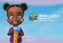 Deep Blue Kids Toddlers & Twos Bible Story Picture Cards Fall 2017 Cover Image