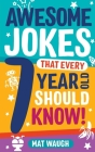 Awesome Jokes That Every 7 Year Old Should Know! Cover Image