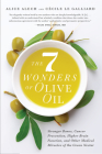 The 7 Wonders of Olive Oil: Stronger Bones, Cancer Prevention, Higher Brain Function, and Other Medical Miracles of the Green Nectar Cover Image