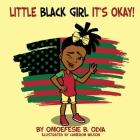 Little Black Girl Its Okay Cover Image